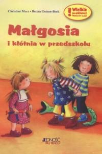 Małgosia i kłótnia w przedszkolu - okładka książki