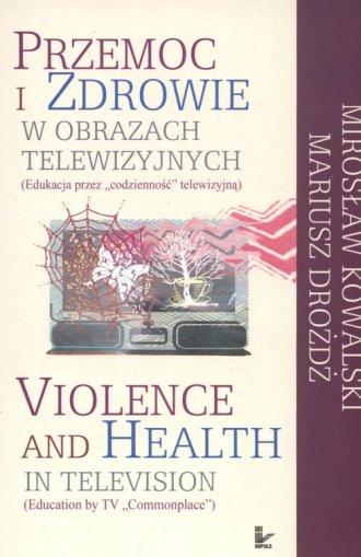 Przemoc i zdrowie w obrazach telewizyjnych - okładka książki