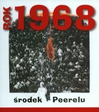 Rok 1968. Środek Peerelu - okładka książki
