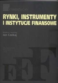 Rynki, instrumenty i instytycje finansowe. Seria: Inwestycje - okładka książki