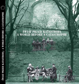 Świat przed katastrofą. Żydzi krakowscy - okładka książki