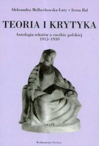 Teoria i krytyka. Antologia tekstów o rzeźbie polskiej 1915-1939 - okładka książki