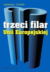 Trzeci filar Unii Europejskiej. Instrumenty prawne - okładka książki