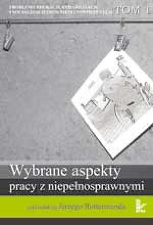 Wybrane aspekty pracy z niepełnosprawnymi. - okładka książki