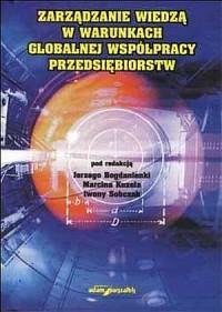 Zarządzanie wiedzą w warunkach globalnej współpracy przedsiębiorstw - okładka książki