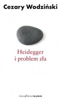 Heidegger i problem zła - okładka książki