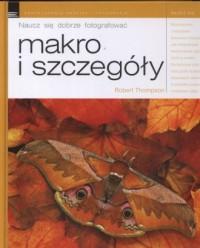 Makro i szczegóły - okładka książki