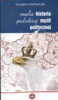 Mała historia polskiej myśli politycznej - okładka książki