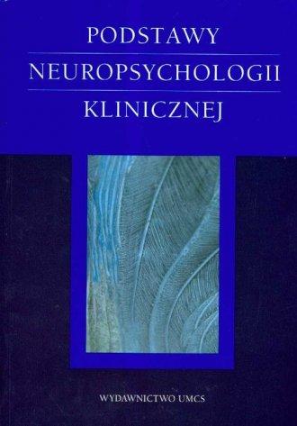 Podstawy neuropsychologii klinicznej - okładka książki