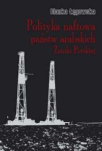 Polityka naftowa państw arabskich - okładka książki