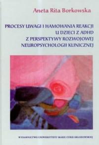 Procesy uwagi i hamowania reakcji - okładka książki