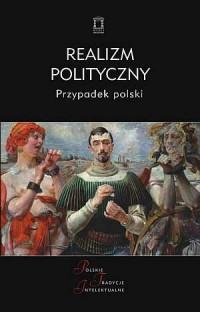 Realizm polityczny. Przypadek polski. - okładka książki