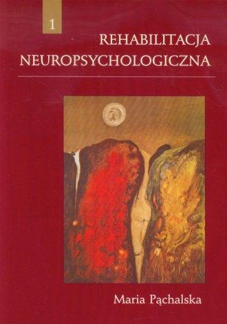 Rehabilitacja neuropsychologiczna. - okładka książki