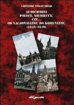 Autochtoni polscy, niemieccy, czy... - okładka książki
