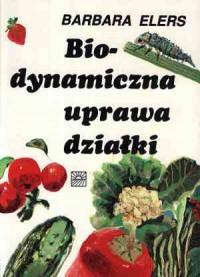 Biodynamiczna uprawa działki - okładka książki