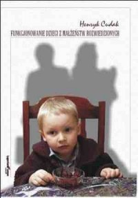 Funkcjonowanie dzieci z małżeństw rozwiedzionych - okładka książki