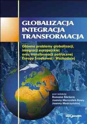 Globalizacja. Integracja. Transformacja. - okładka książki