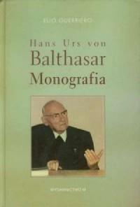 Hans Urs von Balthasar. Monografia - okładka książki