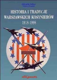 Historia i tradycje Warszawskich Kosynierów 1918-1998 - okładka książki