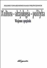 Kultura - aksjologia - polityka. - okładka książki