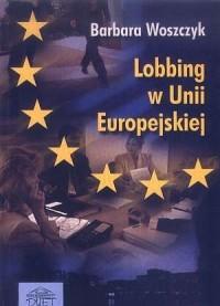 Lobbing w Unii Europejskiej - okładka książki