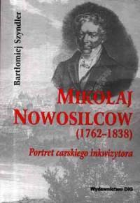 Mikołaj Nowosilcow (1762-1838). Portret carskiego inkwizytora - okładka książki