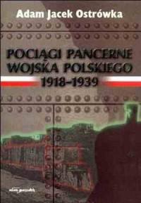 Pociągi pancerne Wojska Polskiego 1918-1939 - okładka książki