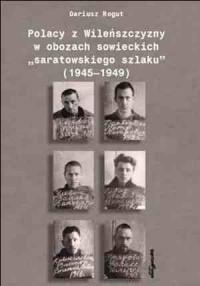 Polacy z Wileńszczyzny w obozach sowieckich saratowskiego szlaku (1945-1949) - okładka książki