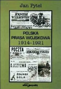 Polska prasa wojskowa 1914-1921 - okładka książki