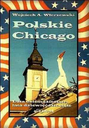 Polskie Chicago - lata osiemdziesiąte, - okładka książki