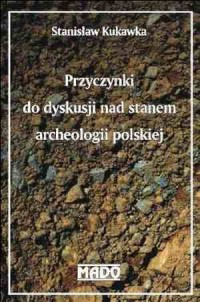 Przyczynki do dyskusji nad stanem archeologii polskiej - okładka książki