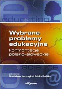Wybrane problemy edukacjne - konfrontacje polsko-słowackie - okładka książki