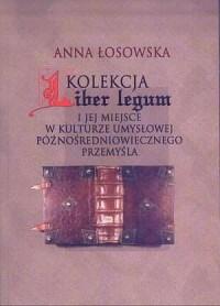 Kolekcja Liber legum i jej miejsce w kulturze umysłowej późnośredniowiecznego Przemyśla - okładka książki