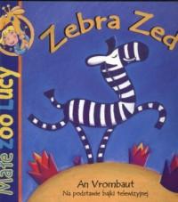 Małe Zoo Lucy. Zebra Zed - okładka książki