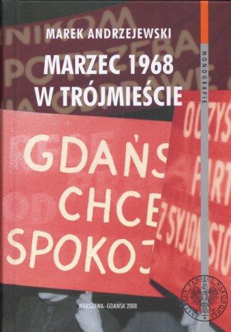 Marzec 1968 w Trójmieście. Seria: - okładka książki