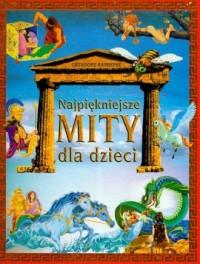 Najpiękniejsze mity dla dzieci - okładka książki