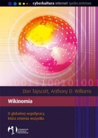 Wikinomia. O globalnej współpracy, która zmienia wszystko - okładka książki