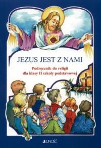 Jezus jest z nami. Klasa 2. Szkoła podstawowa. Podręcznik do nauki religii - okładka podręcznika