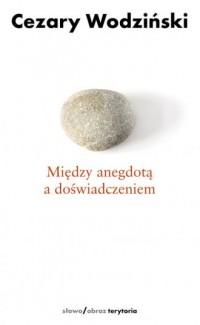 Między anegdotą a doświadczeniem - okładka książki