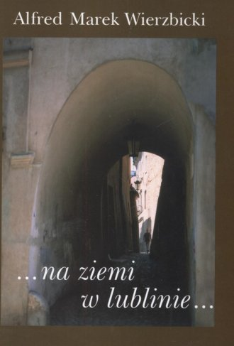 ... na ziemi w Lublinie ... Felietony - okładka książki