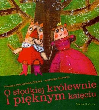 O słodkiej królewnie i pięknym - okładka książki