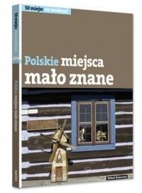 okładka książki - Polskie. Miejsca mało znane