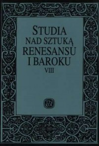 Studia nad sztuką renesansu i baroku. Tom VIII - okładka książki