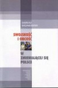 Swojskość i obcość w zmieniającej się Polsce - okładka książki