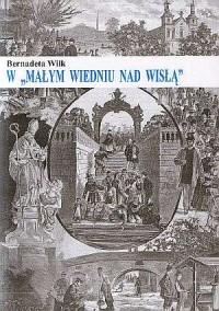 W Małym Wiedniu nad Wisłą - okładka książki