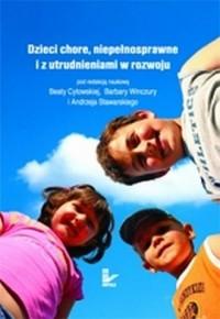 Dzieci chore, niepełnosprawne i z utrudnieniami w rozwoju - okładka książki