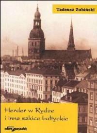 Herder w Rydze i inne szkice bałtyckie - okładka książki