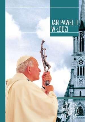 Jan Paweł II w Łodzi. W dwudziestą - okładka książki