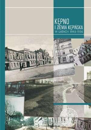 Kępno i Ziemia Kępińska 1945 - - okładka książki