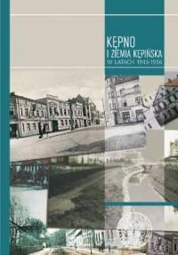Kępno i Ziemia Kępińska 1945 - 1956. Studia i szkice - okładka książki